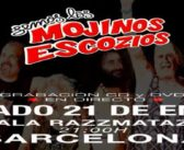 SOLD OUT! del concierto de los MOJINOS ESCOZIOS en el concierto 20 Aniversario en Barcelona