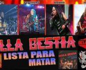 "BELLA BESTIA incorpora un ""Quinto Elemento"" e informa de próximos conciertos del 30a Aniversario ""Lista Para Matar"""