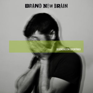 brand-new-brain-degeneracion-espontanea